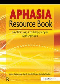 Aphasia Resource Book, Sarah Stanfield, Anne Dalrymple, Belinda Walker
