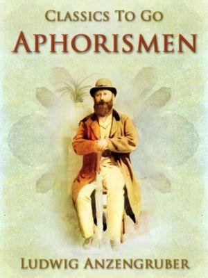 Aphorismen, Ludwig Anzengruber