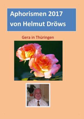 Aphorismen von Helmut Dröws 2017, Helmut Dröws