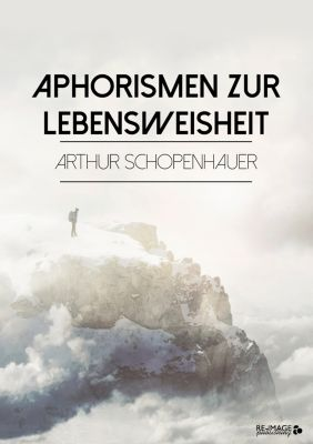 Aphorismen zur Lebensweisheit, Arthur Schopenhauer