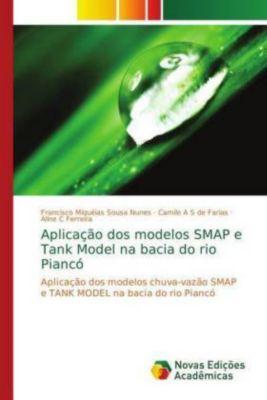 Aplicação dos modelos SMAP e Tank Model na bacia do rio Piancó, Francisco Miquéias Sousa Nunes, Camilo A S de Farias, Aline C Ferreira