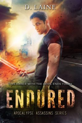 Apocalypse Assassins: Endured (Apocalypse Assassins, #3), D. Laine, Desni Dantone