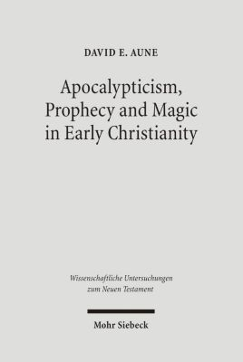 apocalypticism prophecy and magic in early christianity collected essays Read apocalypticism, prophecy, and magic in early christianity: collected essays – by david e aune, religious studies review on deepdyve, the largest online.