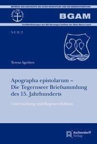 Apographa epistolarum - Die Tegernseer Briefsammlung des 15. Jahrhunderts - Teresa Agethen pdf epub