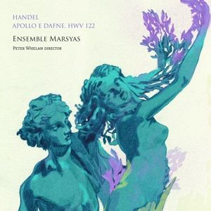 Apollo E Dafne, M. Lawson, C. Thorpe, P. Whelan, Ensemble Marsyas