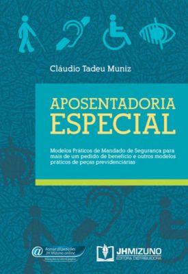 Aposentadoria Especial, Claudio Tadeu Muniz