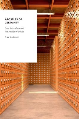 Apostles of Certainty, C. W. Anderson