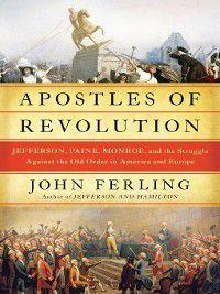 Apostles of Revolution, John Ferling