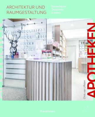 Apotheken - Architektur und Raumgestaltung - Chris van Uffelen |
