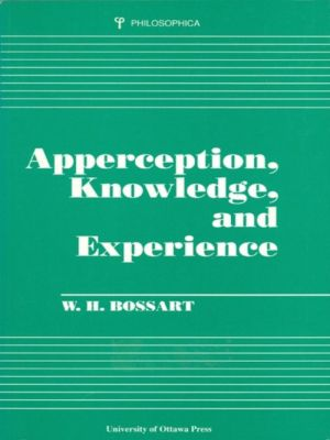 Apperception, Knowledge, and Experience, W. H. Bossart