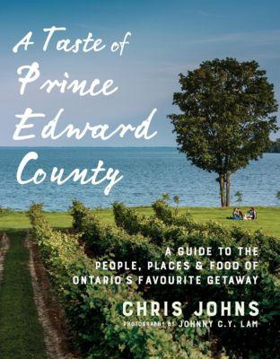 Appetite by Random House: A Taste of Prince Edward County, Chris Johns