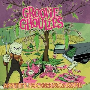 Appetite For Adrenochrome, Groovie Ghoulies