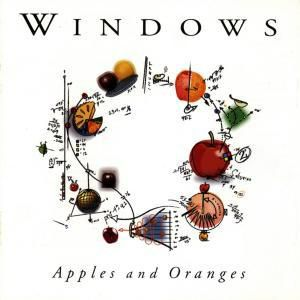Apples And Oranges, Windows