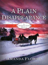 Appleseed Creek: A Plain Disappearance, Amanda Flower