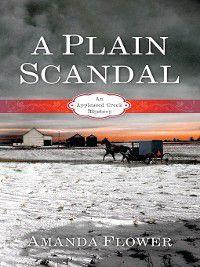 Appleseed Creek: A Plain Scandal, Amanda Flower