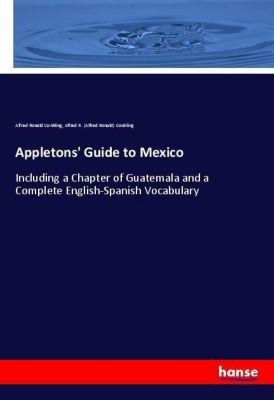 Appletons' Guide to Mexico, Alfred Ronald Conkling, Alfred R. (Alfred Ronald) Conkling