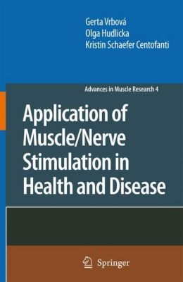 Application of Muscle/Nerve Stimulation in Health and Disease, Gerta Vrbová, Olga Hudlicka, Kristin Schaefer Centofanti
