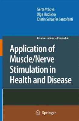 Application of Muscle/Nerve Stimulation in Health and Disease, Gerta Vrbová, Olga Hudlicka, Kristin Schaefer Centofanti