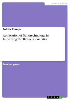 Application of Nanotechnology in Biofuel Generation, Patrick Kimuyu