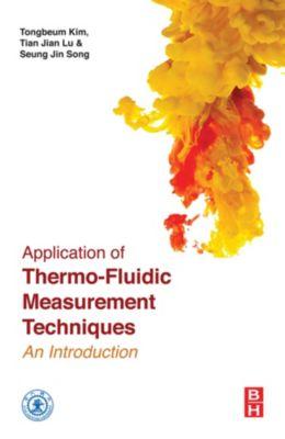 Application of Thermo-Fluidic Measurement Techniques, Tianjian Lu, Seung Jin Song, Tongbeum Kim