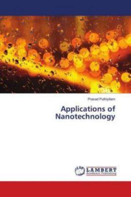 Applications of Nanotechnology, Prasad Puthiyillam