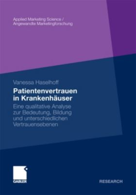 Applied Marketing Science / Angewandte Marketingforschung: Patientenvertrauen in Krankenhäuser, Vanessa Haselhoff