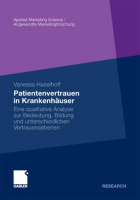 Applied Marketing Science / Angewandte Marketingforschung: Patientenvertrauen in Krankenhäuser, Vanessa Haselhoff