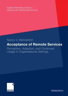 Applied Marketing Science / Angewandte Marketingforschung: Acceptance of Remote Services, Nancy Wünderlich