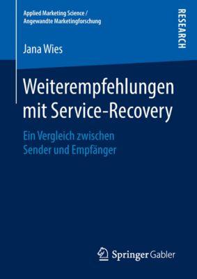 Applied Marketing Science / Angewandte Marketingforschung: Weiterempfehlungen mit Service-Recovery, Jana Wies