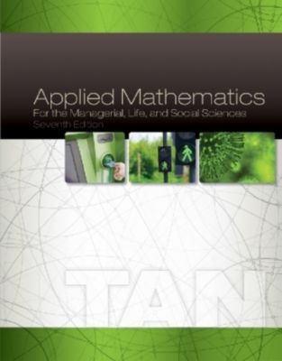 Applied Mathematics for the Managerial, Life, and Social Sciences, Soo Tan