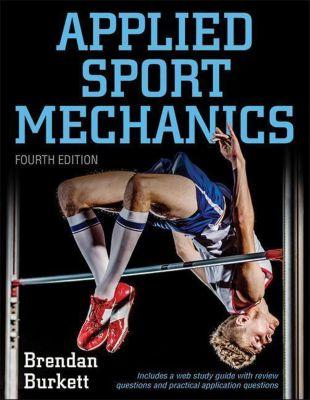 Applied Sport Mechanics, Brendan Burkett