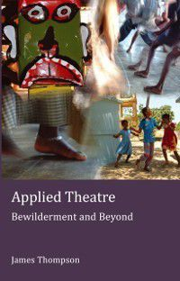 Applied Theatre, James Thompson