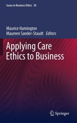 applyingcareethicstobusinessjpg business ethics essays