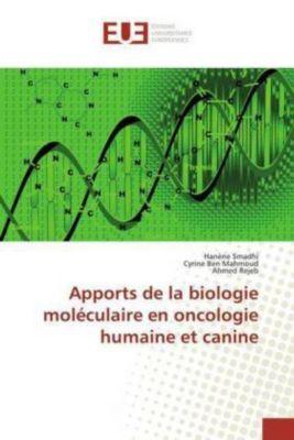 Apports de la biologie moléculaire en oncologie humaine et canine, Hanène Smadhi, Cyrine Ben Mahmoud, Ahmed Rejeb
