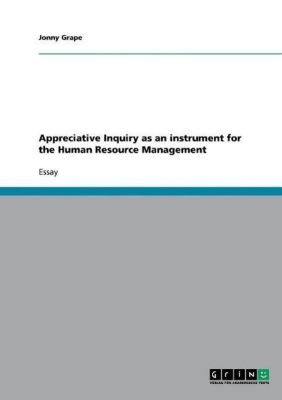 Appreciative Inquiry as an instrument for the Human Resource Management, Jonny Grape