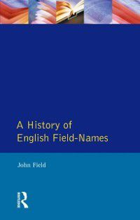 Approaches to Local History: History of English Field Names, John Field