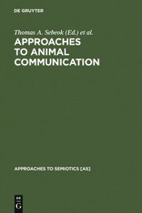 Approaches to Semiotics [AS]: Approaches to Animal Communication