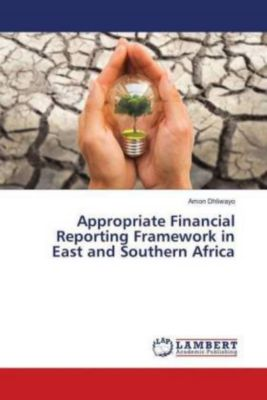 Appropriate Financial Reporting Framework in East and Southern Africa, Amon Dhliwayo