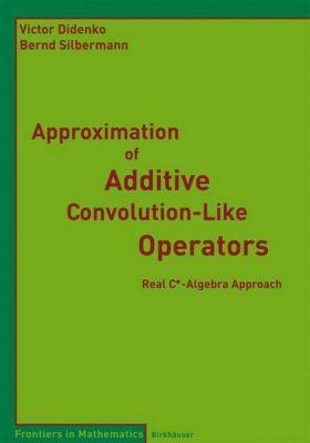 Approximation of Additive Convolution-Like Operators, Victor Didenko, Bernd Silbermann