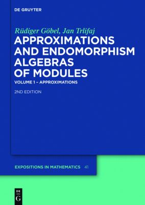 Approximations and Endomorphism Algebras of Modules, Rüdiger Göbel, Jan Trlifaj