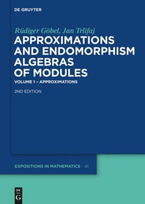 Approximations and Endomorphism Algebras of Modules, Rüdiger Göbel, Jan Trlifaj
