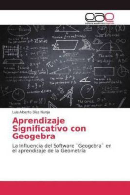 Aprendizaje Significativo con Geogebra, Luis Alberto Díaz Nunja