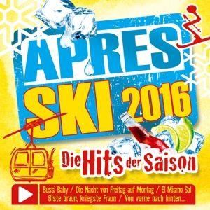 Apres Ski 2016-Die Hits Der Saison, Various