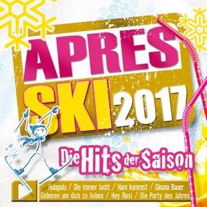 Apres Ski 2017-Die Hits Der Saison, Various