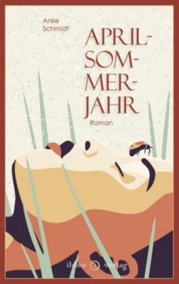 Aprilsommerjahr, Anke Schmidt