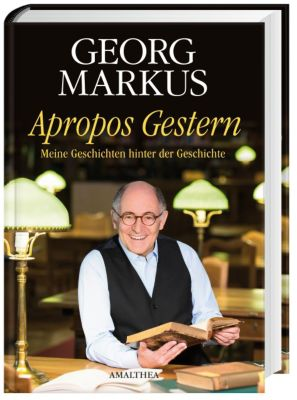 Apropos Gestern, Georg Markus