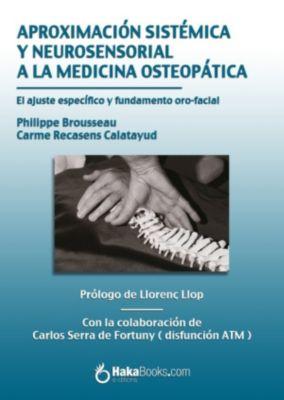 Aproximación sistémica y neurosensorial a la medicina osteopática, Carme Recasens, Philippe Brousseau
