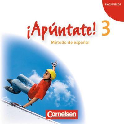 ¡Apúntate! - Spanisch für Gymnasien (Ausgabe 2008): Bd.3 Audio-CDs