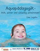 Aquapädagogik, Uwe Legahn