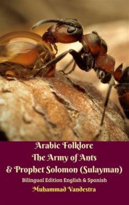 Arabic Folklore The Army of Ants & Prophet Solomon (Sulayman) Bilingual Edition English & Spanish, Muhammad Vandestra